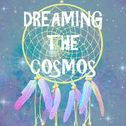 Dreaming the Cosmos by 8thThoughtExperience