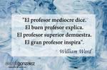 El profesor mediocre dice...