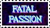 FATAL PASSION || f2u stamp