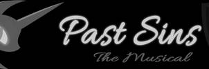 Past Sins: The Musical is auditioning!