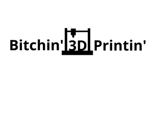 Bitchin' 3D printin' logo by KipTheArgonian
