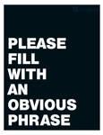 Insert you obvious phrase