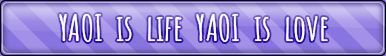 Yaoi is life Yaoi is love Button by toorux