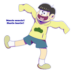 Jyushimatsu: Muscle Muscle!! Hustle hustle!!