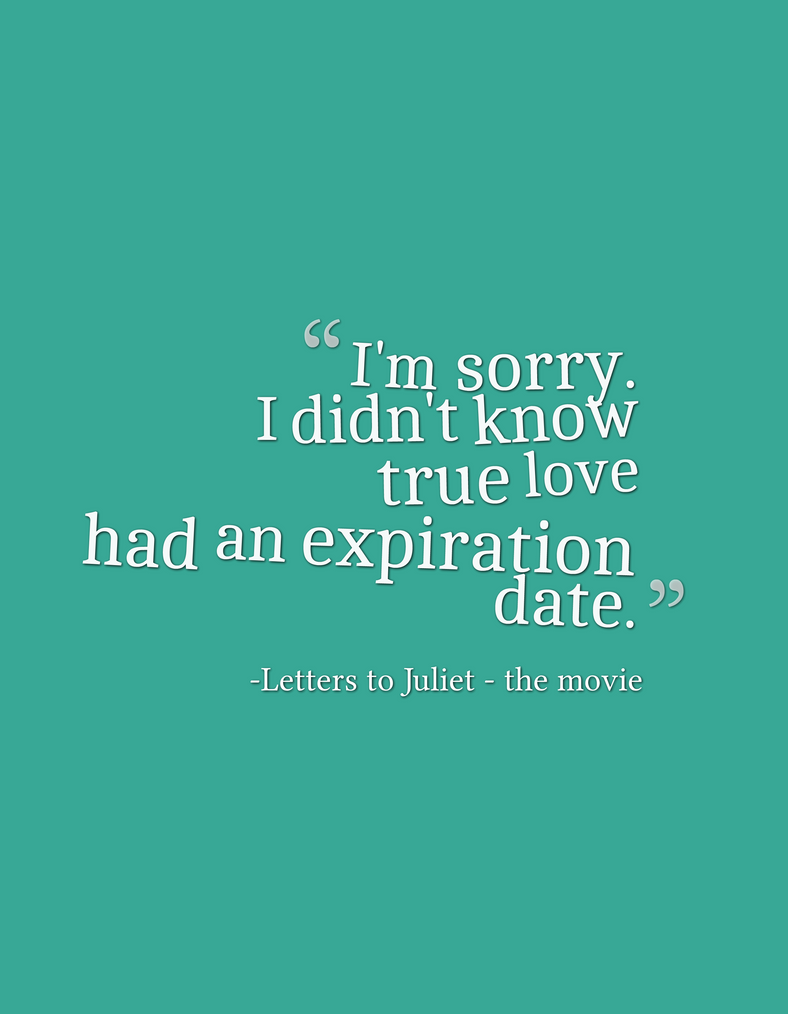 Movie Quotes Letters to Juliet by candynsweets on DeviantArt