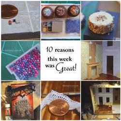 10 Reasons This Week Was Great! - 001 by TheMiniatureBazaar