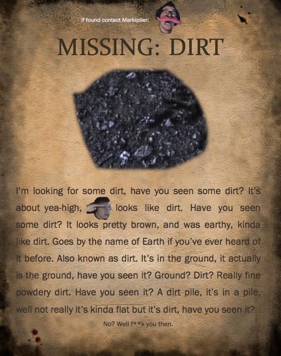 Markiplier Missing:Dirt by Bacon8Bacon