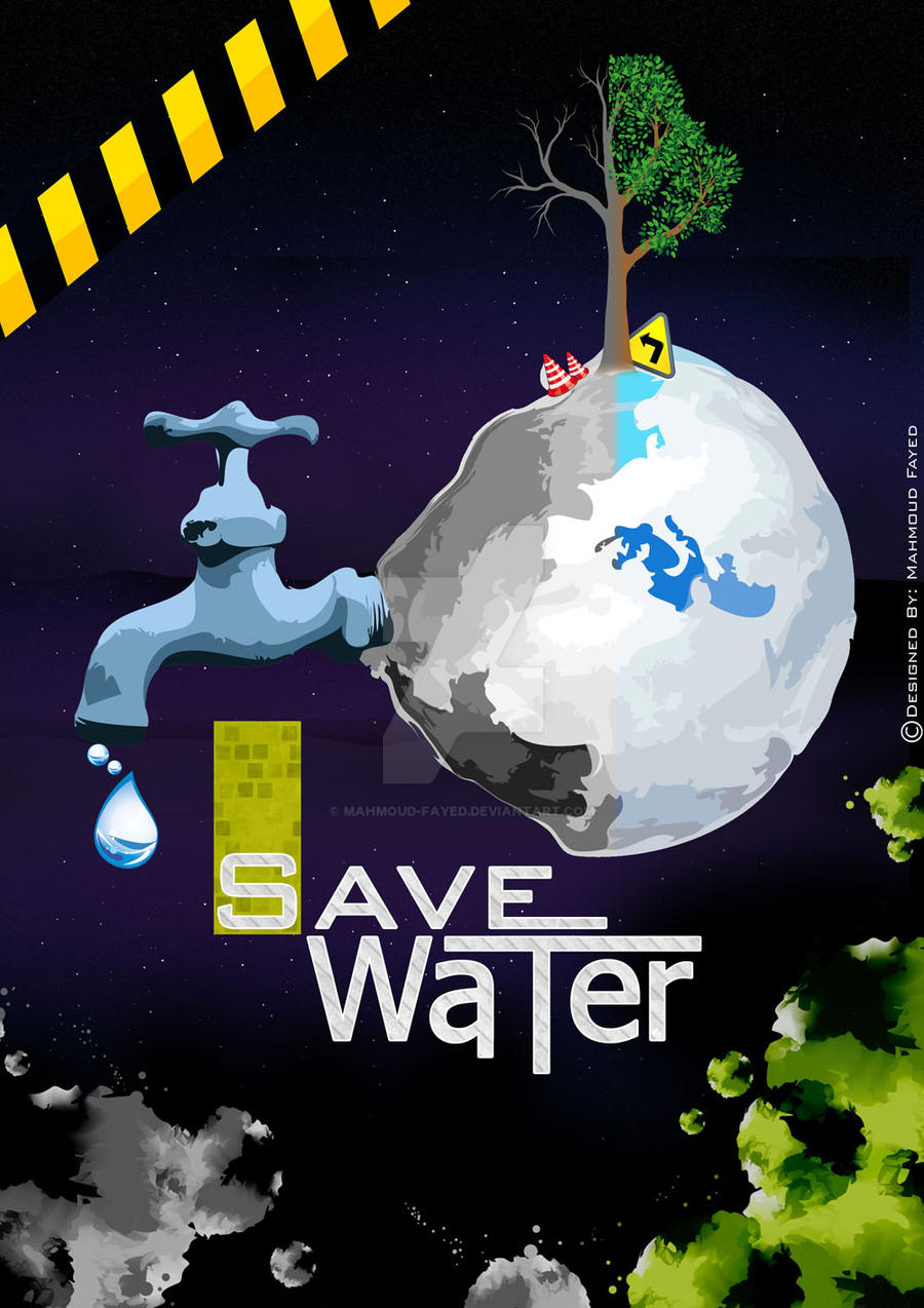 Poster design on save water -  Save Water By Mahmoud Fayed