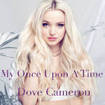 My Once Upon a Time Dove Cameron