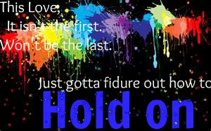 Just Gotta Hold On by ADancerINtheRain