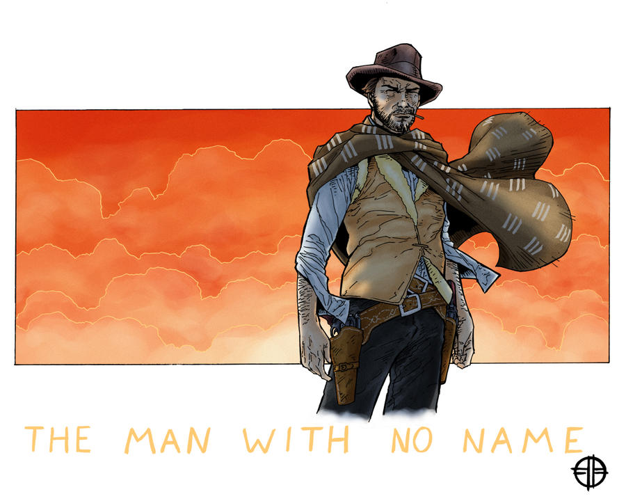 The Man With No Name by BrettBarkley on DeviantArt