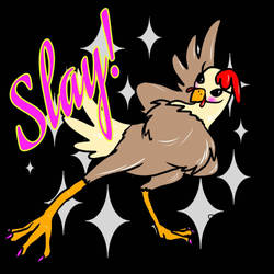 slay chicken by HazardousHeart