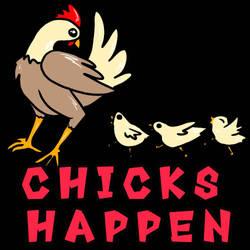 chicks happen by HazardousHeart