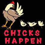 chicks happen