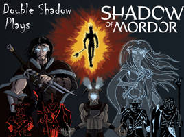 Double Shadow Plays Shadow of Mordor by Godforoth