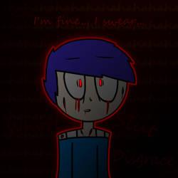 I'm fine... I swear. by DaReelMSG