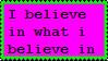 I believe in what i believe in by Akhrrana