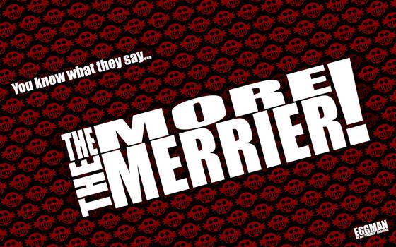 The MORE the MERRIER - Desktop