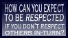 Return the respect please