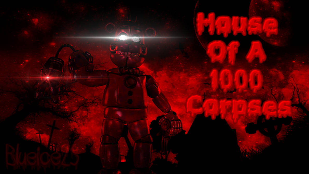 House Of A 1000 Corpses Wallpaper Sfm Fnaf By Blueice23 On