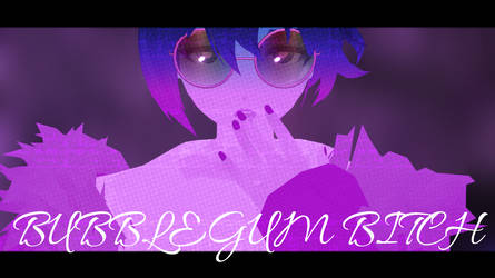 MMD|Billie| Bubblegum Bitch ~Video Link!~