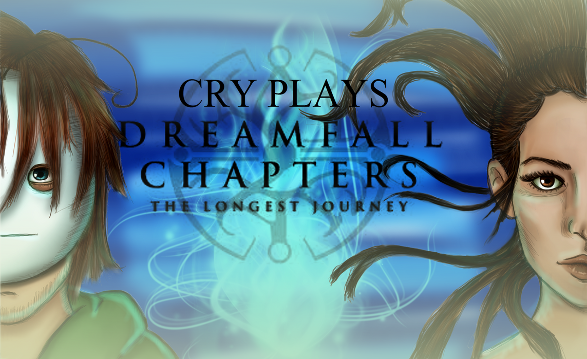 Cry Plays: Dreamfall Chapters by Loralata