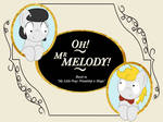 Oh! Mr Melody!