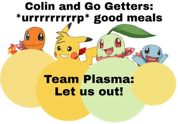 Colin and Team Go Getters ate Team Plasma