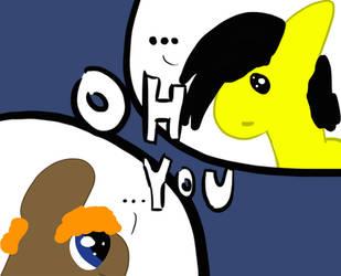 Oh You by ArtDbait