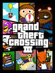 Grand Theft Crossing III