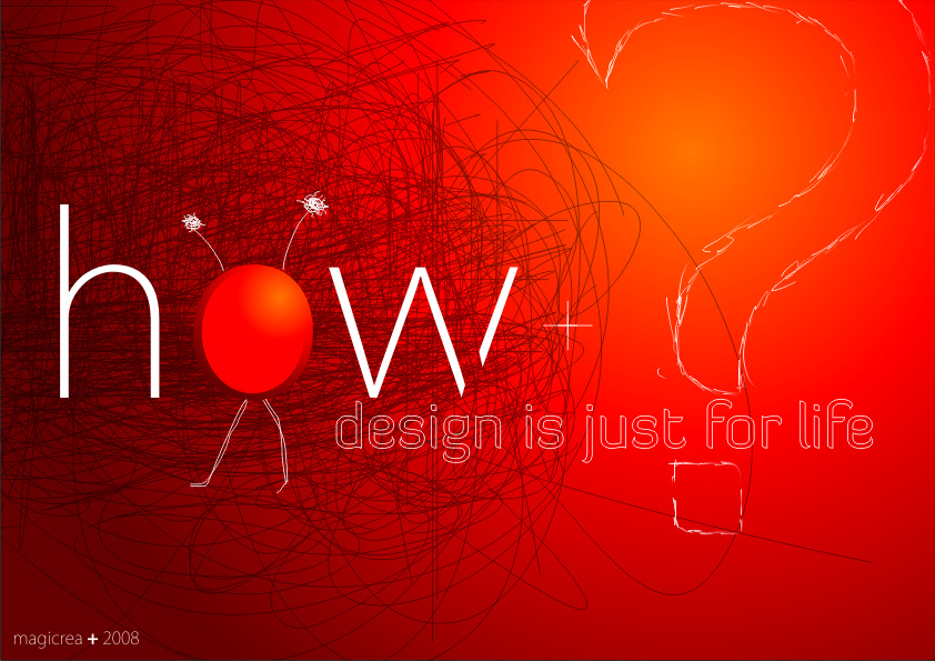 How-Design is for a life