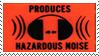 Produces Hazardous Noise stamp by agentkaz