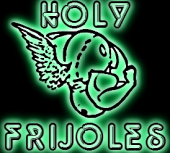 The Holy Frijoles. by sauerkraus