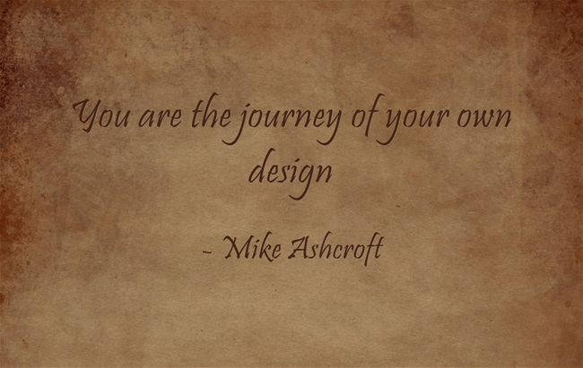 You Are The Journey of your own Design by mikey900