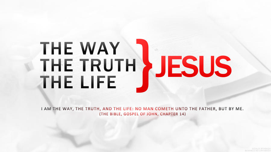 The way, the truth, the life by rva-graphics on DeviantArt