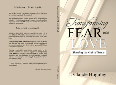 Transforming Fear with Love, J. Claude Huguley