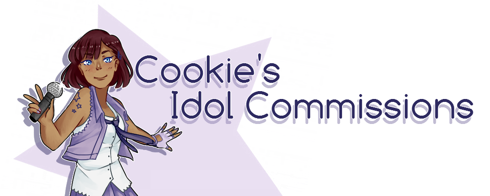 COOKIE'S IDOL COMMISSIONS