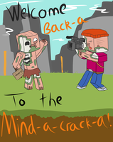 Welcome back-a to the Mind-a-cracka! by SpacePie