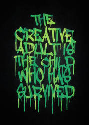 The Creative Adult is the Child Who Has Survived by mrsbadbugs