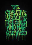 The Creative Adult is the Child Who Has Survived