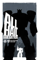 All Hail Megatron Cover 5 by trevhutch