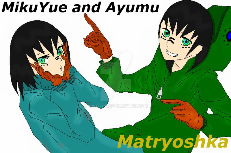 MikuYue and Ayumu - Matryoshka by MikuYue