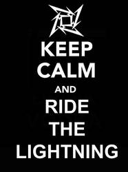 Keep Calm and Ride The Lightning by Megstatic