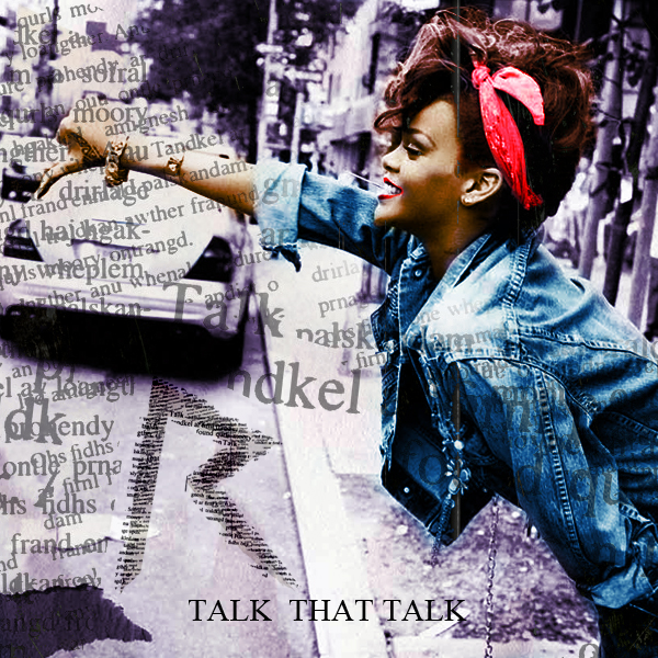 Rihanna - Talk That Talk by TransgenicLove on DeviantArt