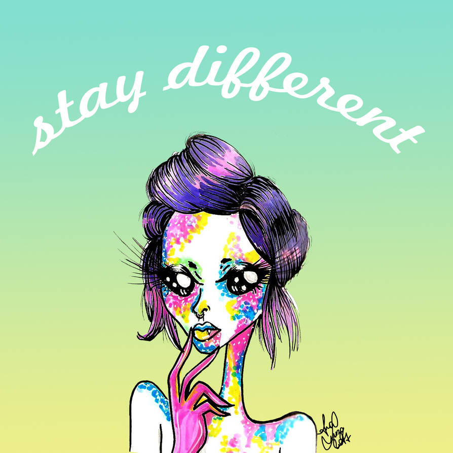 Stay different