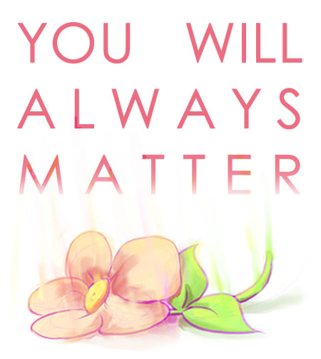 You Are Loved You Are Important And You Matter Pictures: You Are Loved. You Are Important. You Matter. By