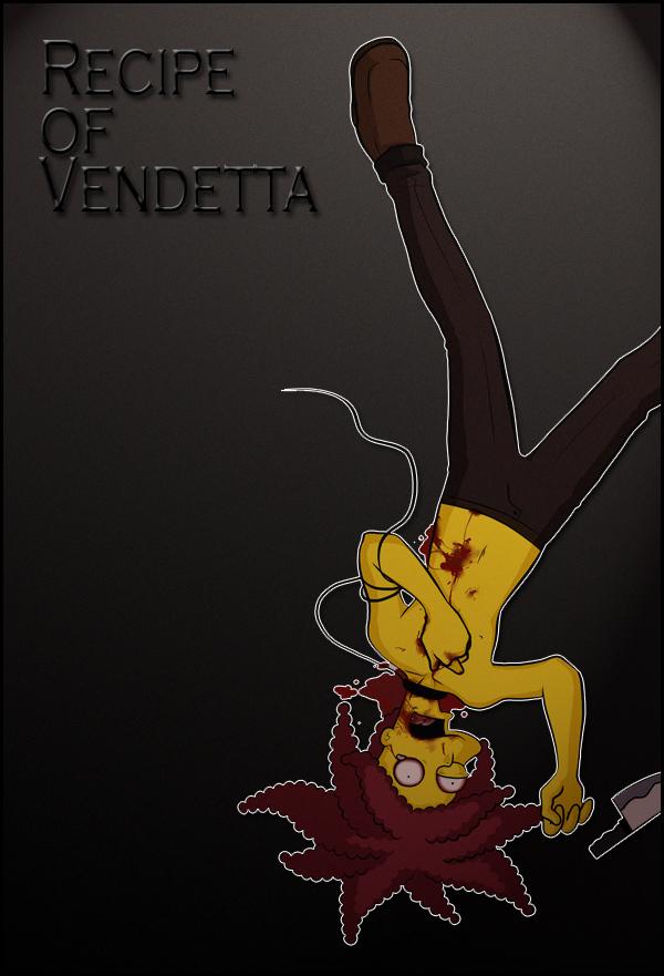 RECIPE OF VENDETTA by Matsuri1128
