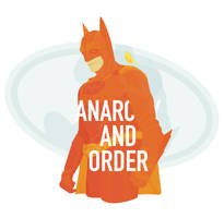 Anarchy and Order by joc221