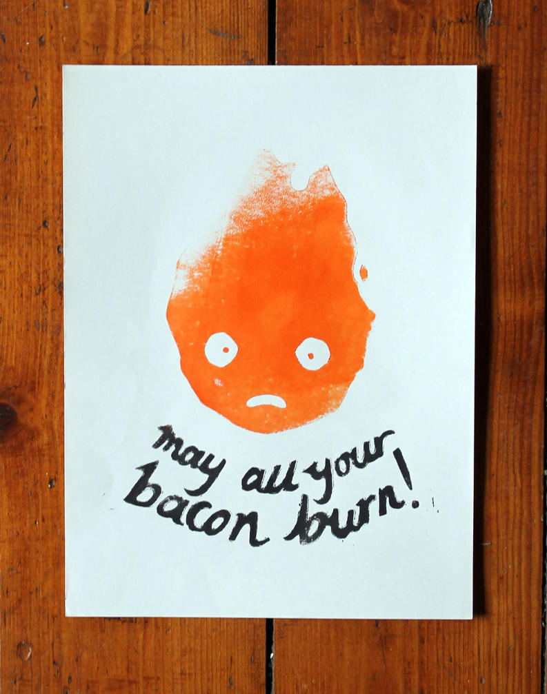 MAY ALL YOUR BACON BURN!! by RavensWritingDesk
