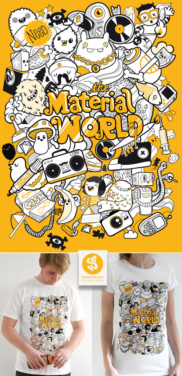 Material World Shirt by Bobsmade